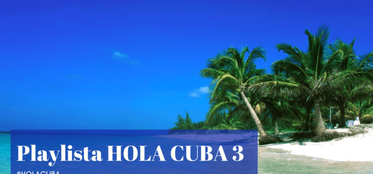 Playlista Hola Cuba 3
